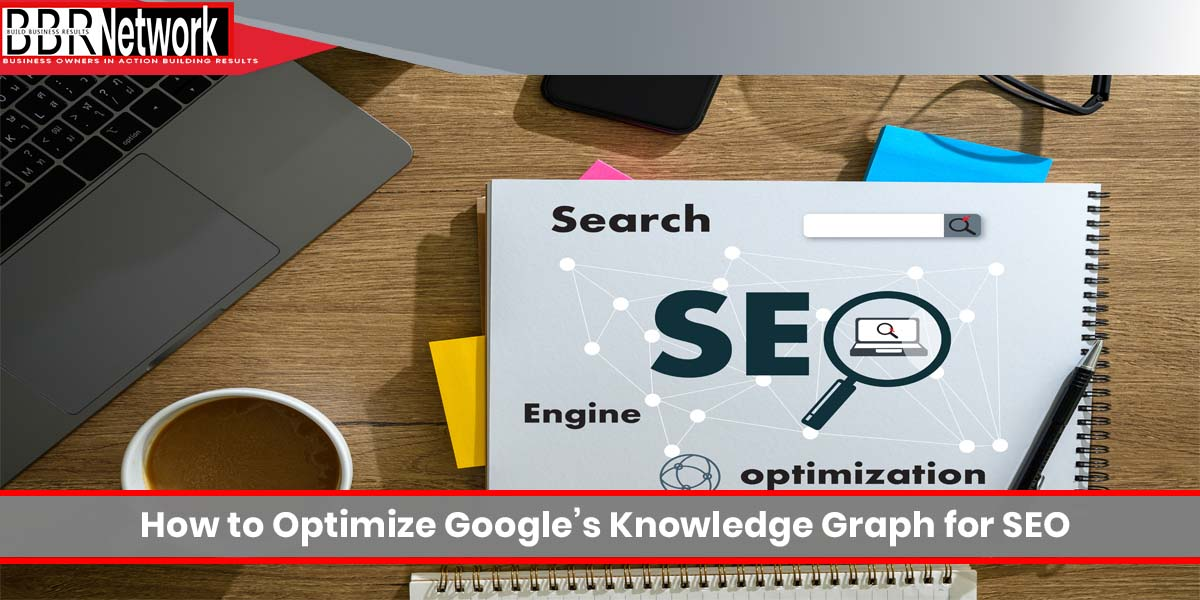 How to Optimize Google's Knowledge Graph for SEO