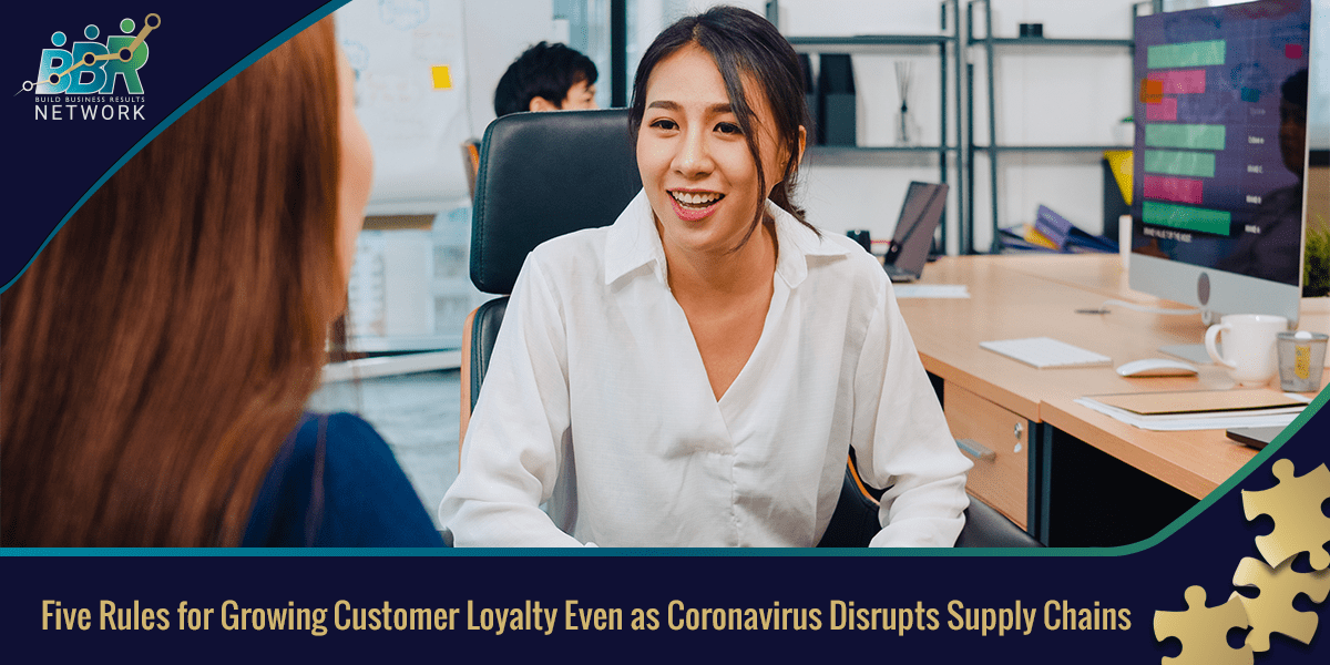 Five Rules For Growing Customer Loyalty