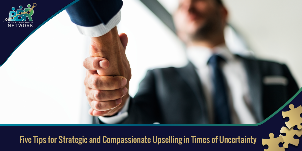Five Tips for Strategic and Compassionate Upselling