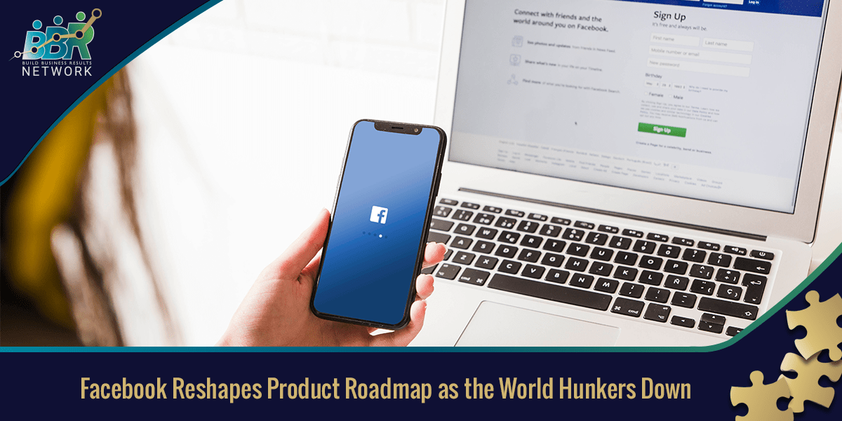 Facebook Reshapes Product Roadmap