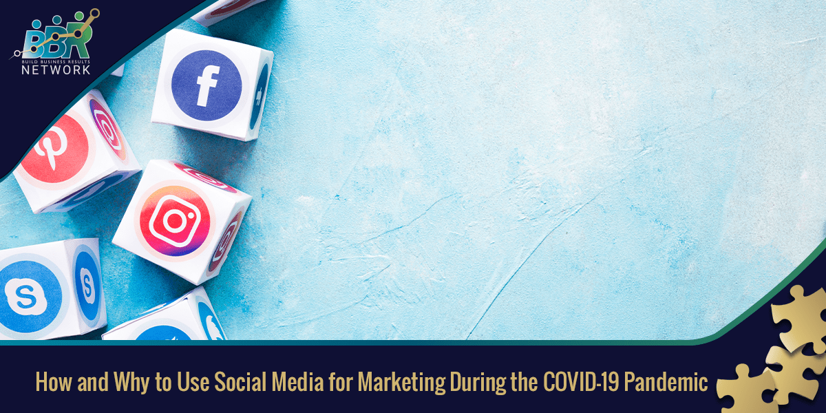 How and Why to Use Social Media for Marketing During the COVID-19 Pandemic