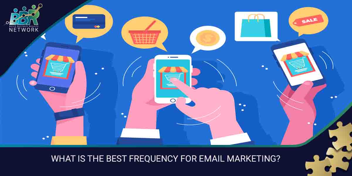 WHAT IS THE BEST FREQUENCY FOR EMAIL MARKETING