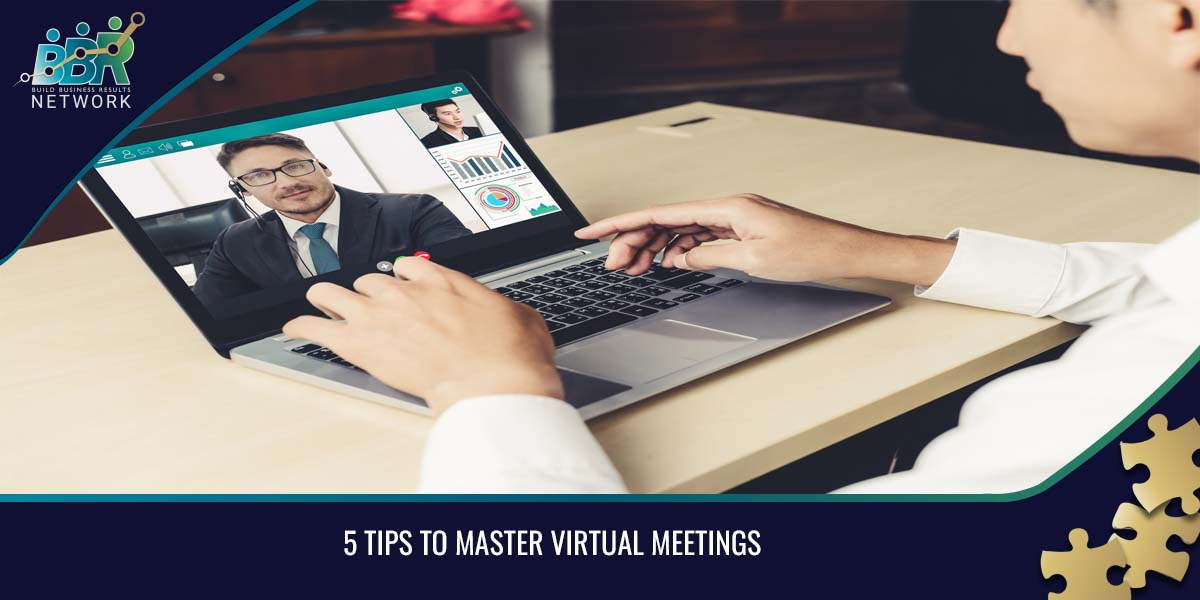 5 Tips To Master Virtual Meetings