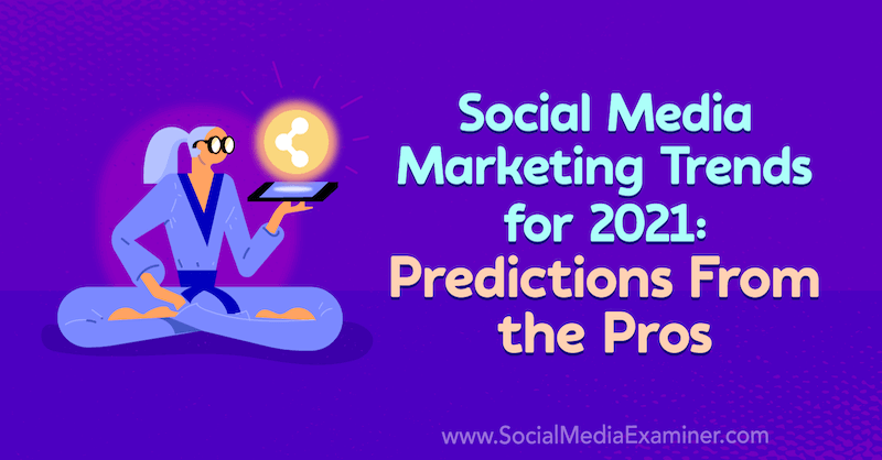 social-media-marketing-trends-predictions-2021-800